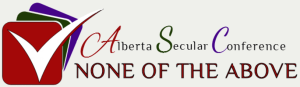 Alberta Secular Conference: None of the Above